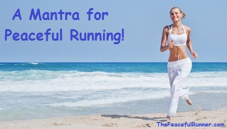 A Mantra for Peaceful Running