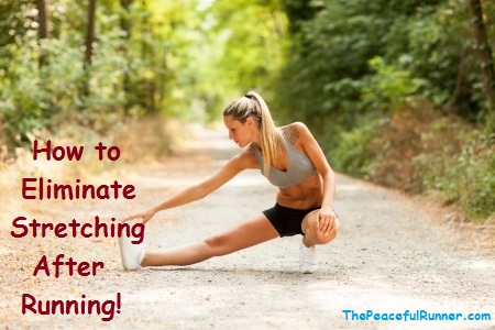 Eliminate Stretching After Running