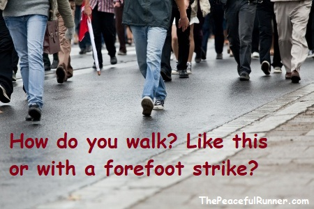 Forefoot Strike While Walking