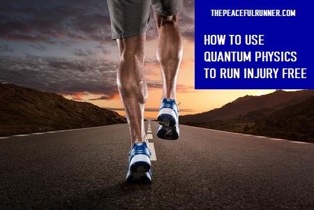 Quantum Physics and Running Injury Free